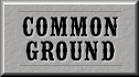 Click Here to Visit the Common Ground Forum